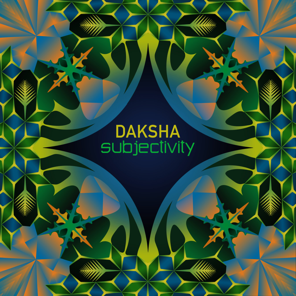 Daksha - Subjectivity